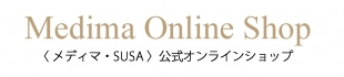 MEDIMA・SUSA Official Online Shop